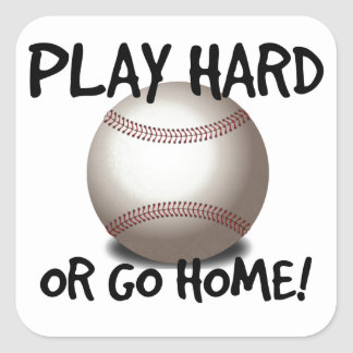 Play Hard or Go Home! Baseball Square Sticker