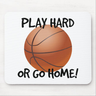 Play Hard or Go Home Basketball Mouse Pad