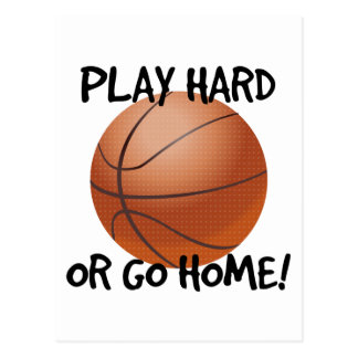 Play Hard or Go Home Basketball Postcard