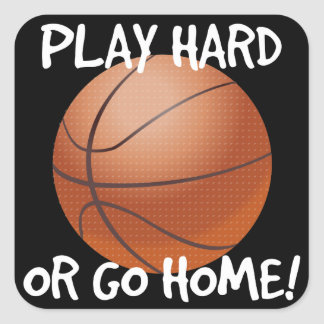 Play Hard or Go Home Basketball Square Sticker