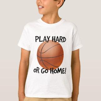 Play Hard or Go Home Basketball T-Shirt