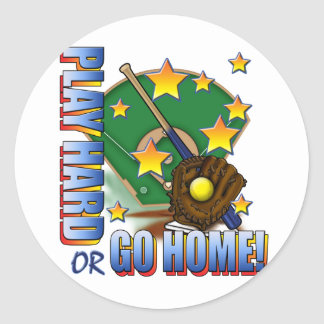 Play Hard or Go Home! Classic Round Sticker