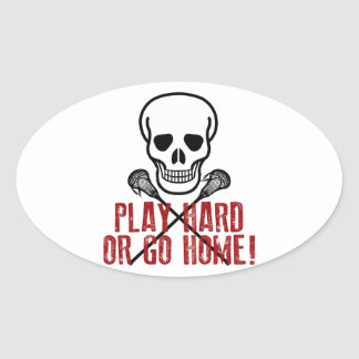 Play Hard or Go Home Oval Sticker