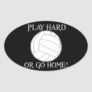 Play Hard or Go Home! Oval Sticker