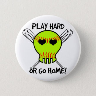 Play Hard or Go Home! Pinback Button