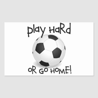 Play Hard or Go Home Rectangular Sticker