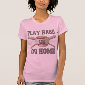 Play Hard or Go Home T-Shirt