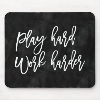 Play Hard Work Harder | Black Watercolor Mouse Pad