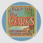 Play in the OZARKS land of a million smiles Classic Round Sticker