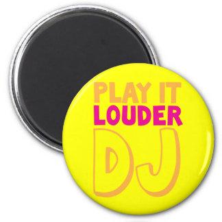 PLAY it LOUDER DJ! Refrigerator Magnet
