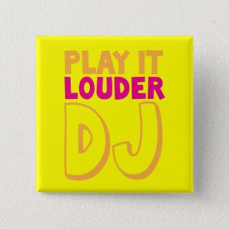 PLAY it LOUDER DJ! Pinback Button