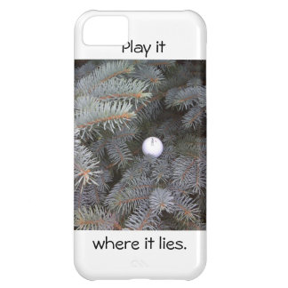 Play it where it lies iphone case iPhone 5C covers