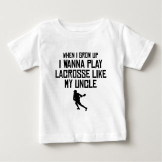 Play Lacrosse Like My Uncle Baby T-Shirt