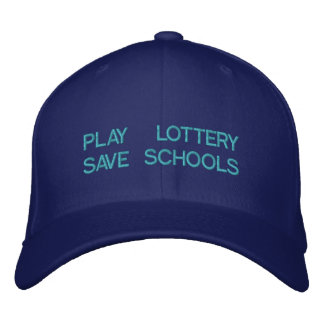 PLAY LOTTERY SAVE OUR SCHOOLS Customizable Cap