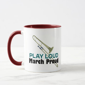 Play Loud, March Proud (Trombone) Mug