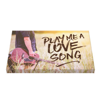 Play Me A Love Song Typography Photo Template Canvas Print