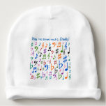 "Play me some music, Daddy! Baby Beanie<br><div class=""desc"">This cute baby hat features many musical notes and symbols of different colors and sizes,  along with the saying,  &quot;Play me some music,  Daddy!&quot;</div>"