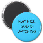 PLAY NICE GOD IS WATCHING MAGNETS
