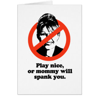 Play nice or mommy will spank you greeting card
