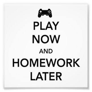 Play Now and Homework Later Art Photo