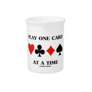 Play One Card At A Time (Four Card Suits) Pitcher