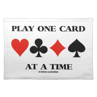 Play One Card At A Time (Four Card Suits) Cloth Place Mat