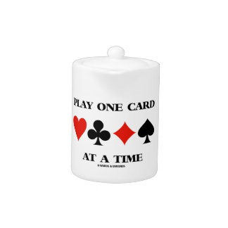 Play One Card At A Time (Four Card Suits) Teapot