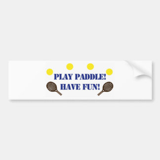 Play Paddle - Have Fun Bumper Sticker