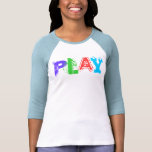 PLAY! Pediatric Occupational Therapy T Shirts