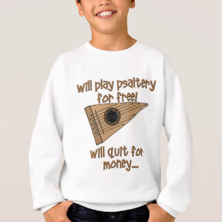 Play Psaltery For Free Sweatshirt