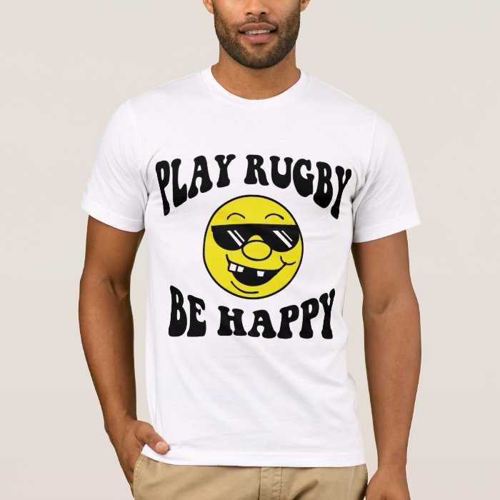 Play Rugby Be Happy T-Shirt