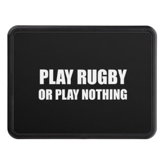Play Rugby Or Nothing Trailer Hitch Cover