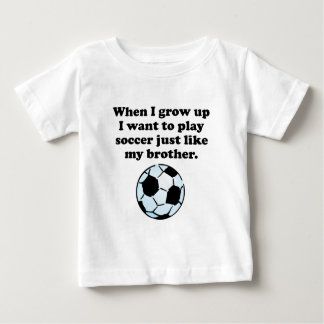 Play Soccer Like My Brother Baby T-Shirt