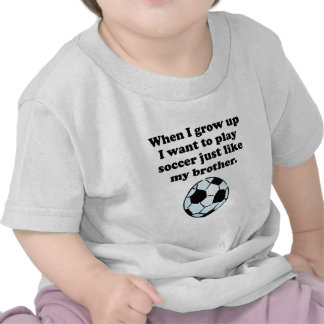 Play Soccer Like My Brother Tees