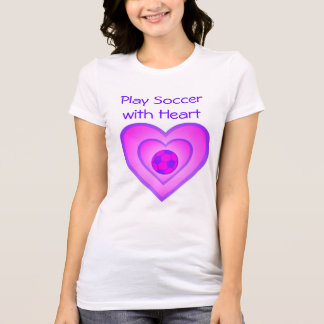 Play Soccer with Heart ! T-Shirt