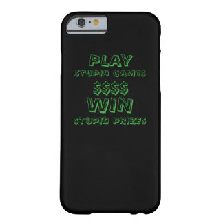 Play Stupid Games Barely There iPhone 6 Case