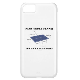 Play Table Tennis It's An Exact Sport (Humor) iPhone 5C Cover