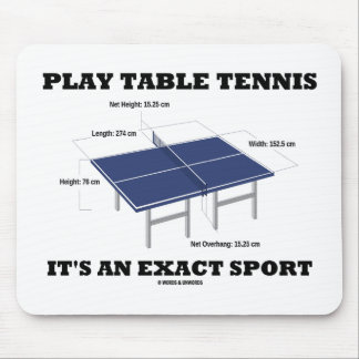 Play Table Tennis It's An Exact Sport (Humor) Mouse Pad