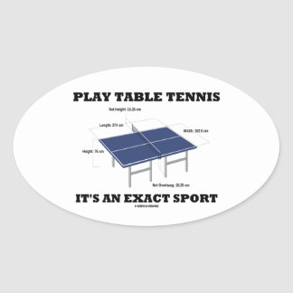 Play Table Tennis It's An Exact Sport (Humor) Oval Sticker