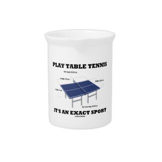 Play Table Tennis It's An Exact Sport (Humor) Beverage Pitcher