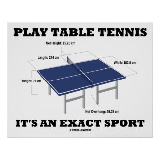 Play Table Tennis It's An Exact Sport (Humor) Poster