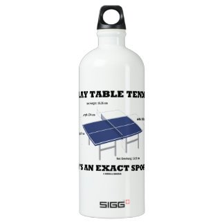 Play Table Tennis It's An Exact Sport (Humor) Water Bottle