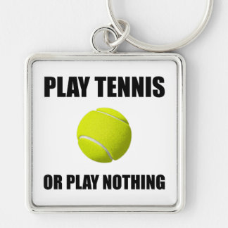 Play Tennis Or Nothing Keychain