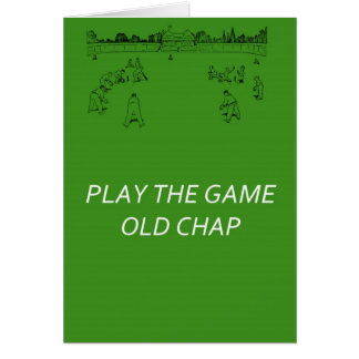 Play The Game Old Chap Greeting Card
