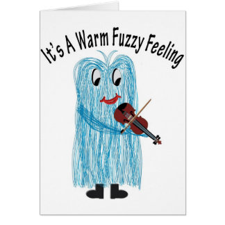 Play the Violin - Get a warm Fuzzy Feeling! Card