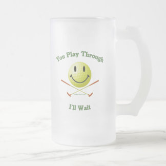 Play Through Slow Golfer 16 Oz Frosted Glass Beer Mug