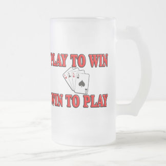 Play To Win - Win To Play - Poker Frosted Glass Beer Mug