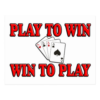 Play To Win - Win To Play - Poker Postcard