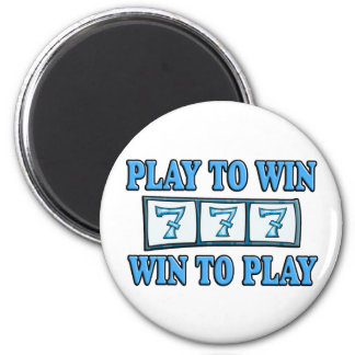 Play To Win - Win To Play - Slots 2 Inch Round Magnet