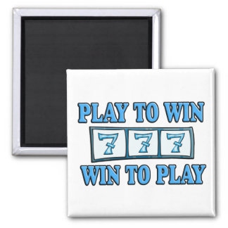 Play To Win - Win To Play - Slots 2 Inch Square Magnet
